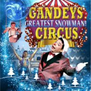 FREE tickets to the amazing Gandeys Greatest Snowman Circus